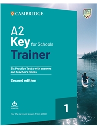 A2 Key for Schools Trainer 1 for the Revised Exam from 2020 Six Practice Tests with Answers and Teacher