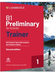 B1 Preliminary for Schools Trainer 1 for the Revised Exam from 2020 Six Practice Tests with Answers and Teacher